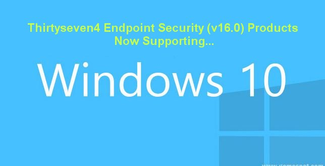 Windows 10 Supported, Thirtyseven4 Endpoint Security 6.2